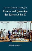 Kreuz- und Querzuge des Ritters A bis Z (Hardback)