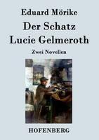 Der Schatz / Lucie Gelmeroth: Zwei Novellen (Paperback)