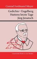 Gedichte / Huttens letzte Tage / Engelberg / Jurg Jenatsch