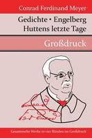 Gedichte / Huttens letzte Tage / Engelberg