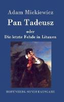Pan Tadeusz oder Die letzte Fehde in Litauen