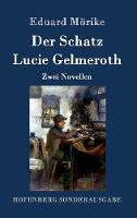 Der Schatz / Lucie Gelmeroth: Zwei Novellen (Hardback)