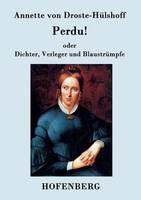 Perdu! oder Dichter, Verleger und Blaustrumpfe: Lustspiel in einem Akte (Paperback)