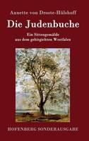 Die Judenbuche: Ein Sittengemalde aus dem gebirgichten Westfalen (Hardback)