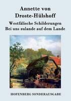 Westfalische Schilderungen / Bei uns zulande auf dem Lande (Paperback)