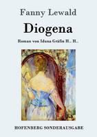 Diogena: Roman von Iduna Grafin H.. H.. (Paperback)