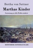 Marthas Kinder: Fortsetzung zu Die Waffen nieder! (Paperback)