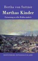 Marthas Kinder: Fortsetzung zu Die Waffen nieder! (Hardback)