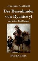 Der Besenbinder Von Rychiswyl (Hardback)