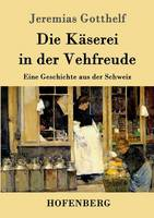 Die Kaserei in Der Vehfreude (Paperback)