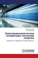 Elektromekhanicheskie Generatory Teplovoy Energii (Paperback)