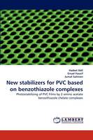 New Stabilizers for PVC Based on Benzothiazole Complexes (Paperback)