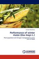 Performance of Winter Maize (Zea Mays L.) (Paperback)