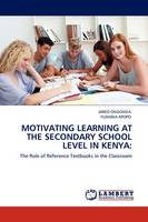Motivating Learning at the Secondary School Level in Kenya (Paperback)