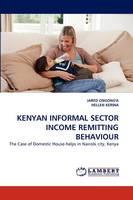 Kenyan Informal Sector Income Remitting Behaviour (Paperback)