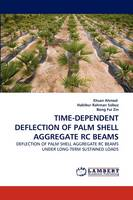 Time-Dependent Deflection of Palm Shell Aggregate Rc Beams (Paperback)