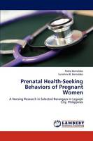 Prenatal Health-Seeking Behaviors of Pregnant Women