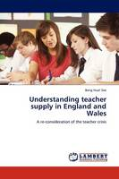 Understanding Teacher Supply in England and Wales (Paperback)