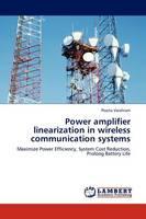 Power Amplifier Linearization in Wireless Communication Systems (Paperback)