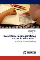 Do Attitudes and Aspirations Matter in Education? (Paperback)