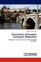 Economics of Eastern European Migration (Paperback)