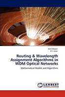 Routing & Wavelength Assignment Algorithms in Wdm Optical Networks (Paperback)