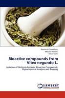 Bioactive Compounds from Vitex Negundo L. (Paperback)