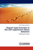 Dopant Type-Inversion in the Cdf Experiment Silicon Detectors