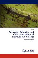 Corrosion Behavior and Characterization of Titanium Aluminides (Paperback)