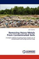 Removing Heavy Metals from Contaminated Soils (Paperback)