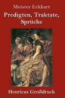 Predigten, Traktate, Spruche (Grossdruck) (Hardback)