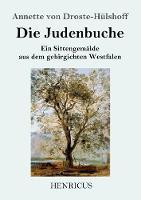 Die Judenbuche: Ein Sittengemalde aus dem gebirgichten Westfalen (Paperback)