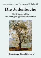 Die Judenbuche (Grossdruck): Ein Sittengemalde aus dem gebirgichten Westfalen (Paperback)