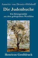 Die Judenbuche (Grossdruck): Ein Sittengemalde aus dem gebirgichten Westfalen (Hardback)