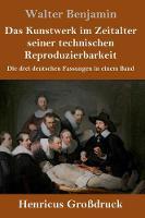 Das Kunstwerk im Zeitalter seiner technischen Reproduzierbarkeit (Grossdruck): Die drei deutschen Fassungen in einem Band (Hardback)