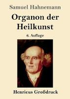 Organon der Heilkunst (Grossdruck): 6. Auflage (Paperback)