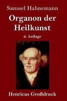 Organon der Heilkunst (Grossdruck): 6. Auflage (Hardback)