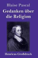 Gedanken uber die Religion (Grossdruck) (Hardback)
