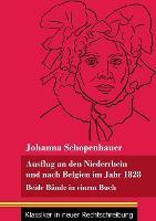 Ausflug an den Niederrhein und nach Belgien im Jahr 1828: Beide Bande in einem Buch (Band 98, Klassiker in neuer Rechtschreibung) (Paperback)