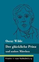 Der gluckliche Prinz und andere Marchen: (Band 89, Klassiker in neuer Rechtschreibung) (Hardback)