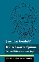 Die schwarze Spinne: Gut und Boese nach alter Sage (Band 90, Klassiker in neuer Rechtschreibung) (Hardback)