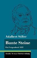 Bunte Steine: Ein Festgeschenk 1852 (Band 99, Klassiker in neuer Rechtschreibung) (Hardback)