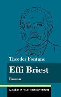 Effi Briest: Roman (Band 94, Klassiker in neuer Rechtschreibung) (Hardback)