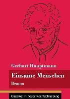 Einsame Menschen: Drama (Band 118, Klassiker in neuer Rechtschreibung) (Paperback)