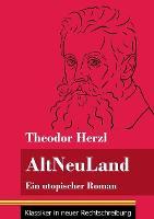 AltNeuLand: Ein utopischer Roman (Band 120, Klassiker in neuer Rechtschreibung) (Paperback)
