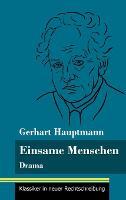Einsame Menschen: Drama (Band 118, Klassiker in neuer Rechtschreibung) (Hardback)