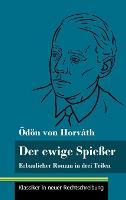 Der ewige Spiesser: Erbaulicher Roman in drei Teilen (Band 135, Klassiker in neuer Rechtschreibung) (Hardback)
