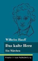Das kalte Herz: Ein Marchen (Band 147, Klassiker in neuer Rechtschreibung) (Hardback)