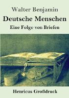 Deutsche Menschen (Grossdruck): Eine Folge von Briefen (Paperback)