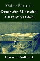 Deutsche Menschen (Grossdruck): Eine Folge von Briefen (Hardback)